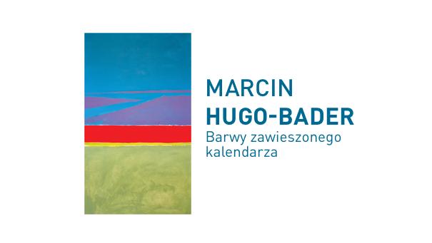 Wystawa malarstwa Marcina Hugo-Badera